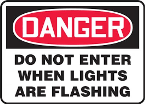 Danger - Do Not Enter When Lights Are Flashing - Re-Plastic - 7'' X 10''