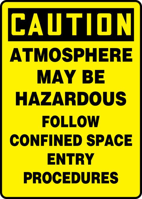 Caution - Atmosphere May Be Hazardous Follow Confined Space Entry Procedures - .040 Aluminum - 14'' X 10''