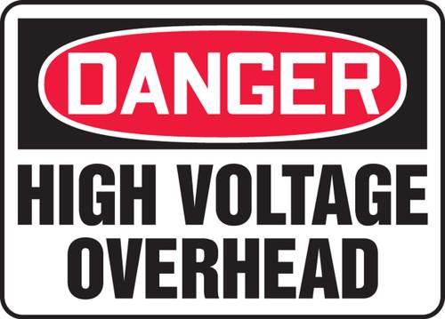 Danger - High Voltage Overhead - Adhesive Dura-Vinyl - 10'' X 14''