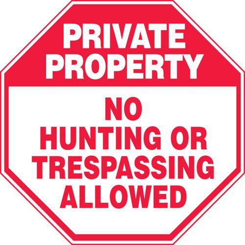Private Property - No Hunting Or Trespassing Allowed - Dura-Fiberglass - 12'' X 12''