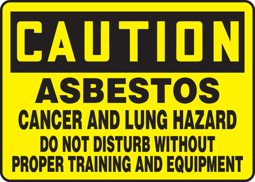 Caution - Asbestos Cancer And Lung Hazard Do Not Disturb Without Proper Training And Equipment - Dura-Plastic - 10'' X 14''