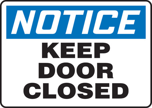 Notice - Keep Door Closed - Adhesive Dura-Vinyl - 10'' X 14''