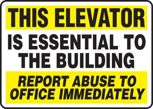 This Elevator Essential To The Building Report Abuse To Office Immediately
