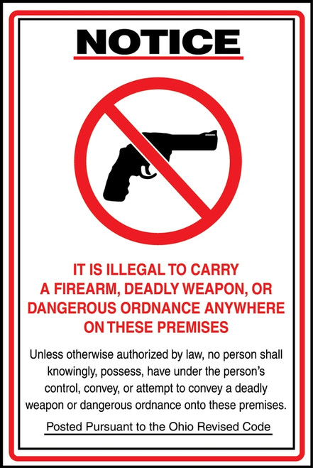 Notice - Ohio Concealed Carry Law - It Is Illegal To Carry A Firearm, Deadly Weapon Or Dangererous Ordnance Anywhere On These Premises ... (W/Graphic) - Dura-Plastic - 18'' X 12''