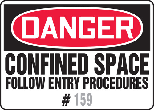 Danger - Confined Space Follow Entry Procedures # ___ Sign