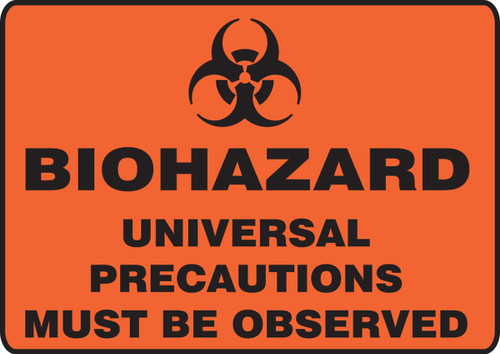 Biohazard Universal Precautions Must Be Observed