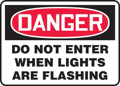 Danger - Do Not Enter When Lights Are Flashing - Adhesive Dura-Vinyl - 7'' X 10''