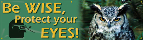 Be Wise Protect Your Eyes! Safety Banner