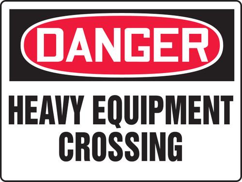 Danger - Heavy Equipment Crossing Sign- BIG Sign