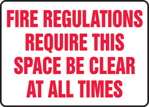Fire Regulations Require This Space Be Clear At All Times
