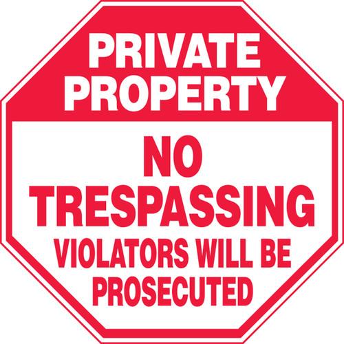 Private Property - No Trespassing Violators Will Be Prosecuted - .040 Aluminum - 12'' X 12''