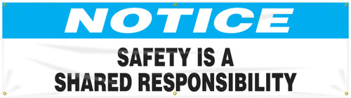 Motivational Safety Banner- Notice Safety Is A Shared Responsibility