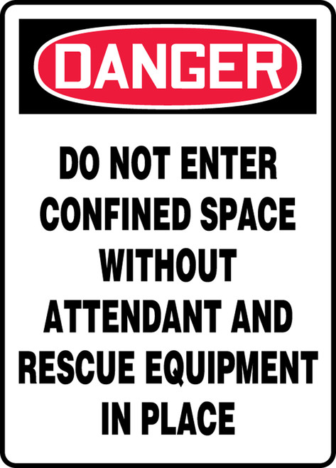 Danger - Do Not Enter Confined Space Without Attendant And Rescue Equipment In Place - Adhesive Vinyl - 14'' X 10''
