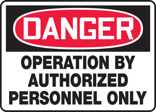 Danger - Operation By Authorized Personnel Only