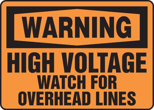 Warning - High Voltage Watch For Overhead Lines - Dura-Fiberglass - 7'' X 10''