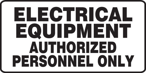 Electrical Equipment Authorized Personnel Only - Dura-Plastic - 7'' X 14''