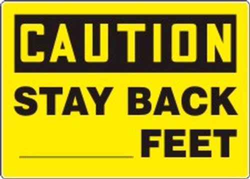 Caution- Stay Back ___ Feet Sign