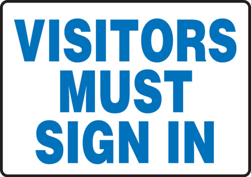 Visitors Must Sign In - Adhesive Vinyl - 7'' X 10''