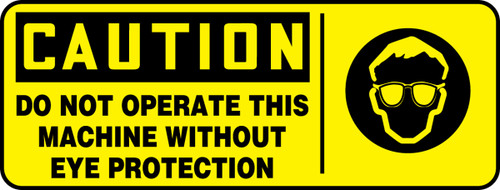 Caution - Do Not Operate This Machine Without Eye Protection (W/Graphic) - Plastic - 7'' X 17''