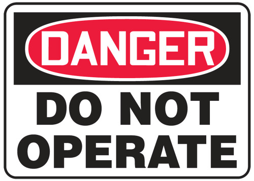 Danger - Do Not Operate - Dura-Plastic - 10'' X 14''