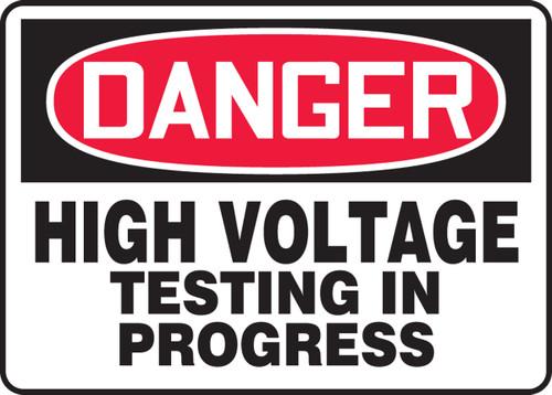 Danger - High Voltage Testing In Progress - Plastic - 10'' X 14''