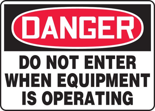 Danger - Do Not Enter When Equipment Is Operating 1
