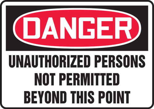Danger - Unauthorized Persons Not Permitted Beyond This Point