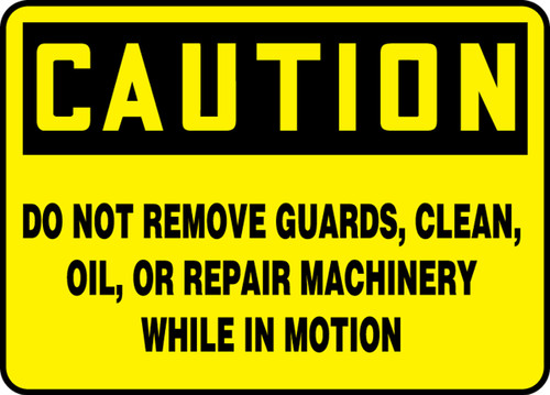 Caution - Do Not Remove Guards, Clean, Oil, Or Repair Machinery