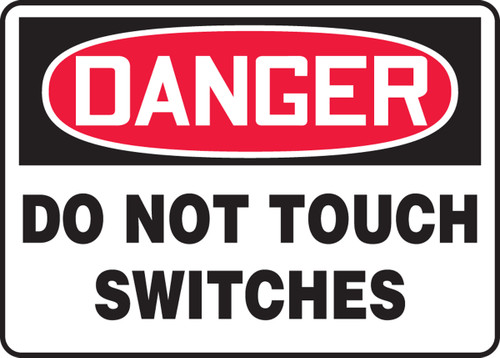 Danger - Do Not Touch Switches - Adhesive Dura-Vinyl - 10'' X 14''