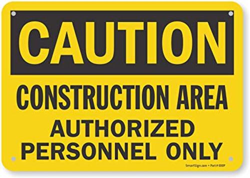 Caution - Construction Area Authorized Personnel Only - Re-Plastic - 7'' X 10''