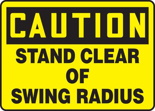 Caution - Stand Clear Of Swing Radius - Dura-Fiberglass - 7'' X 10''