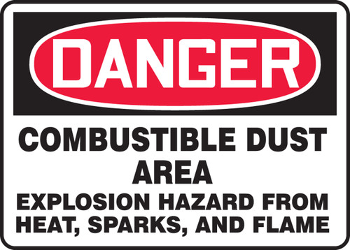 Danger - Danger Combustible Dust Area Explosion Hazard From Heat, Sparks And Flame - Dura-Plastic - 7'' X 10''
