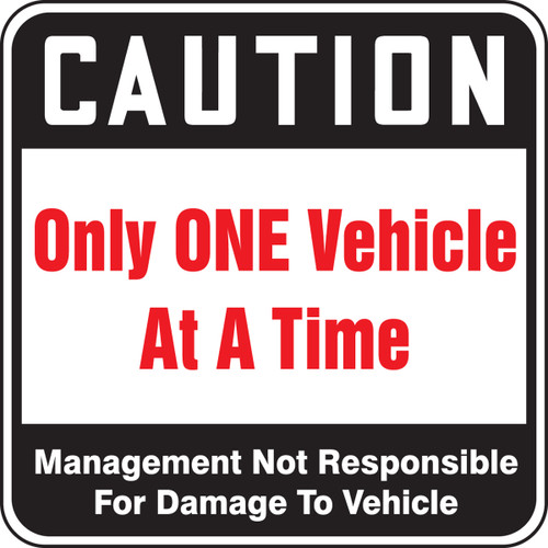 Caution Only One Vehicle At A Tiime Management Not Responsible For Damage To Vehicle