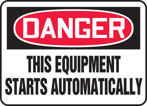 Danger - This Equipment Starts Automatically - .040 Aluminum - 7'' X 10''