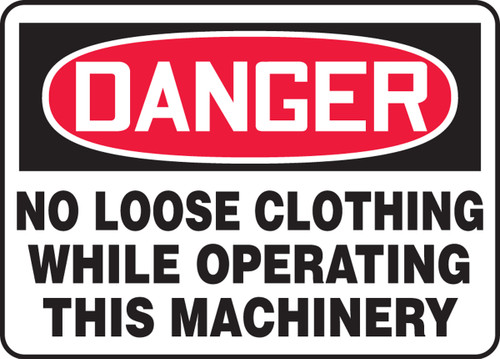 Danger - No Loose Clothing While Operating This Machinery - Plastic - 7'' X 10''