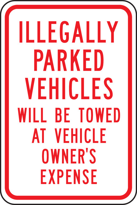 Illegally Parked Vehicles Will Be Towed At Vehicle Owner''s Expense