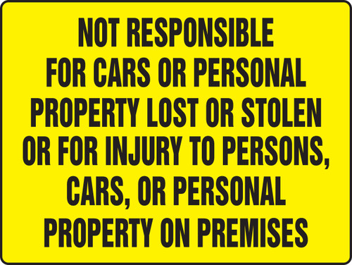 Not Responsible For Cars Or Personal Property Lost Or Stolen Or For Injury To Persons, Cars, Or Personal Property On Premises - Re-Plastic - 18'' X 24''