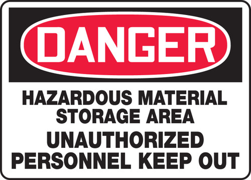 Danger - Hazardous Material Storage Area Unauthorized Personnel Keep Out