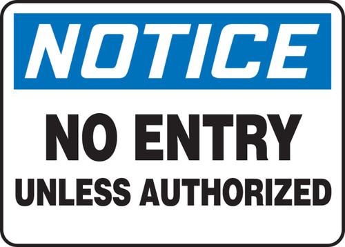Notice - No Entry Unless Authorized - Adhesive Vinyl - 10'' X 14''