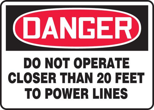 Danger - Danger Do Not Operate Closer Than 20 Feet To Power Lines