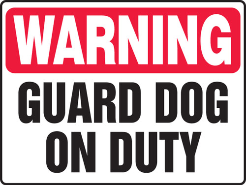 Warning - Guard Dog On Duty