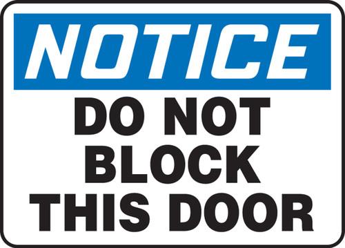 Notice - Do Not Block This Door - Dura-Fiberglass - 14'' X 20''