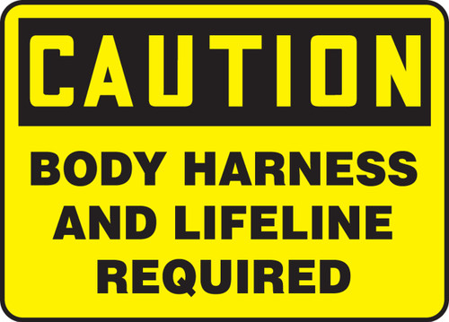 Caution - Body Harness And Lifeline Required - Adhesive Dura-Vinyl - 10'' X 14''