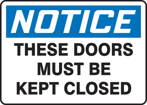 Notice - These Doors Must Be Kept Closed - Plastic - 10'' X 14''