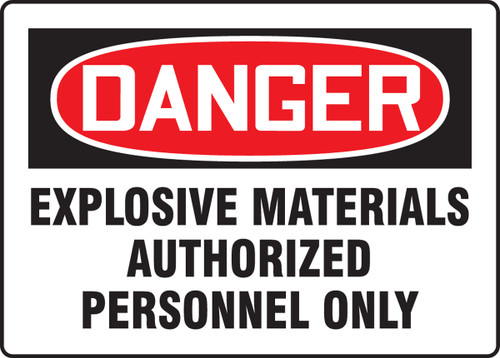 Danger - Danger Explosive Materials Authorized Personnel Only - Adhesive Dura-Vinyl - 7'' X 10''