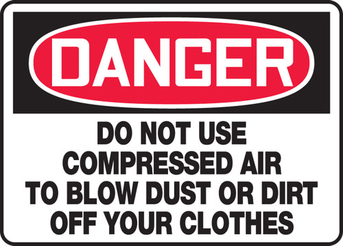 Danger - Do Not Use Compressed Air To Blow Dust Or Dirt Off Your Clothes