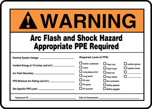 Warning Arc Flash And Shock Hazard Appropriate Ppe Required Incident Energy At 18 Inches (Cal/Cm2) ___ Arc Flash Hazard Boundry ___ Ppe Minimum Arc Rating (Cal/Cm2) ___ Hazard Risk Category (Hrc) ___ ... - Adhesive Vinyl - 7'' X 10''