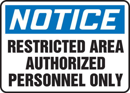 Notice - Restricted Area Authorized Personnel Only - .040 Aluminum - 14'' X 20''