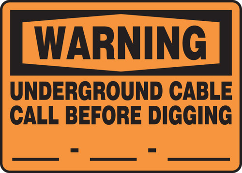 Warning - Underground Cable Call Before Digging ___-___-____