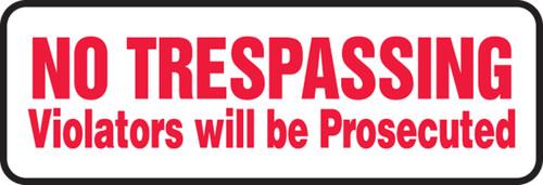 No Trespassing Violators Will Be Prosecuted 2